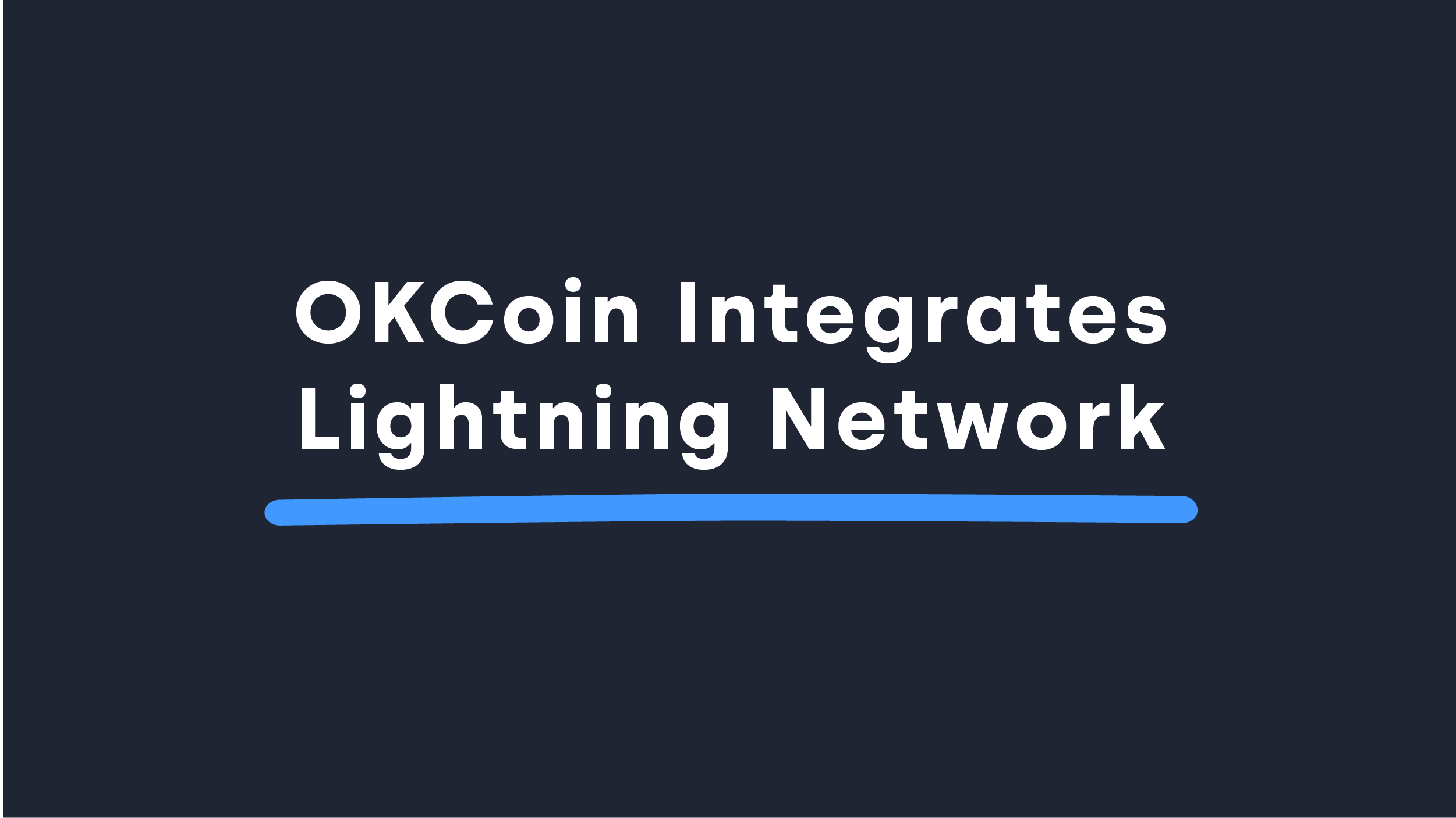 OKCoin integrates Lightning Network for faster and cheaper bitcoin transactions