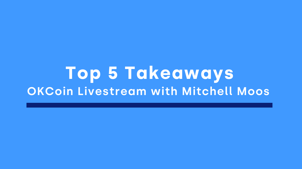 OKCoin Top 5 Takeaways from CryptoBriefing Mitchell Moos AMA